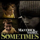 Play & Download Sometimes by Maverick Sabre | Napster