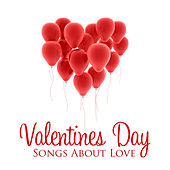 Play & Download Valentines Day - Songs About Love by Various Artists | Napster