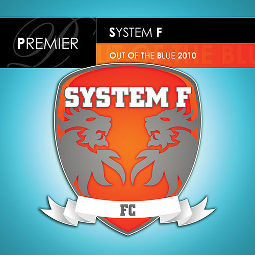 Play & Download Out Of The Blue by System F | Napster