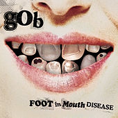Foot In Mouth Disease by Gob
