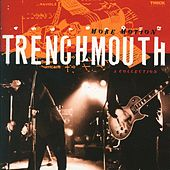 Play & Download More Motion: A Collection by Trenchmouth | Napster