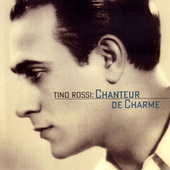 Play & Download Chanteur De Charme by Tino Rossi | Napster