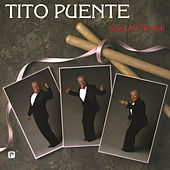 Play & Download Goza Mi Timbal by Tito Puente | Napster