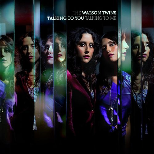 Play & Download Talking To You, Talking To Me by The Watson Twins | Napster