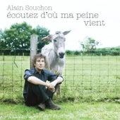 Play & Download Ecoutez D'où Ma Peine Vient by Alain Souchon | Napster