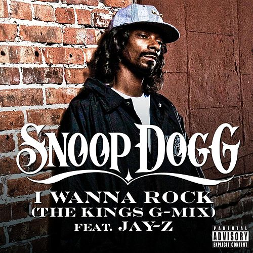Play & Download I Wanna Rock (The Kings G-Mix) (Explicit) by Snoop Dogg | Napster