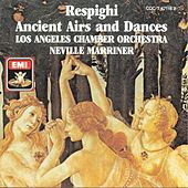 Play & Download Respighi: Ancient Airs and Dances by Sir Neville Marriner | Napster