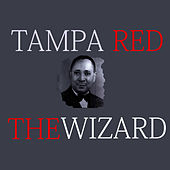 Play & Download The Wizard - Tampa Red by Tampa Red | Napster