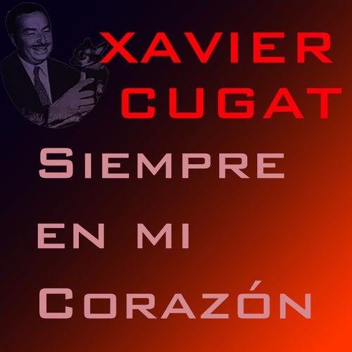 Siempre En Mi Corazón by Xavier Cugat