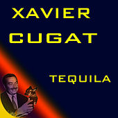 Tequila by Xavier Cugat