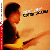 Shadow Dancing (Digitally Remastered) by Cornell Dupree