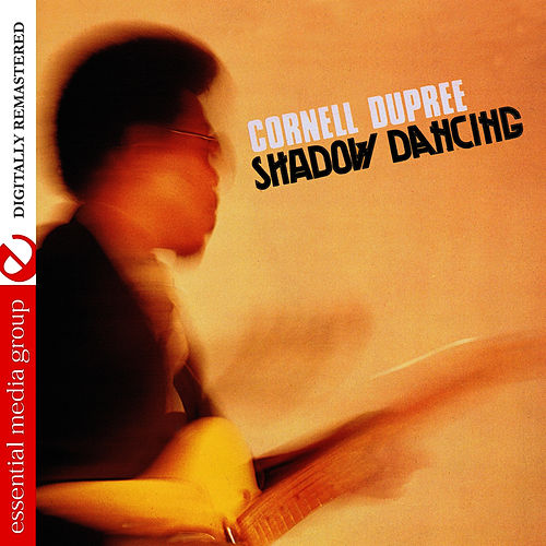 Play & Download Shadow Dancing (Digitally Remastered) by Cornell Dupree | Napster