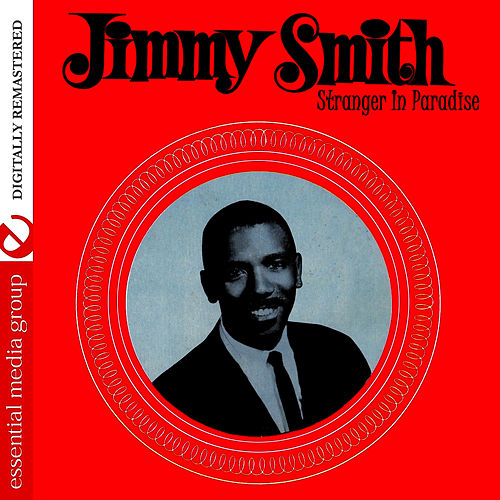 Stranger In Paradise (Digitally Remastered) by Jimmy Smith