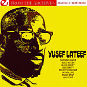 Play & Download Yusef Lateef - From The Archives (Digitally Remastered) by Yusef Lateef | Napster