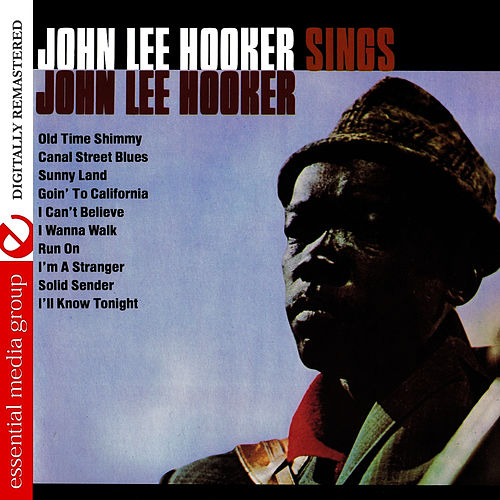 Play & Download John Lee Hooker Sings John Lee Hooker (Digitally Remastered) by John Lee Hooker | Napster