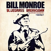Bluegrass Breakdown & Other Favorites (Digitally Remastered) by Bill Monroe