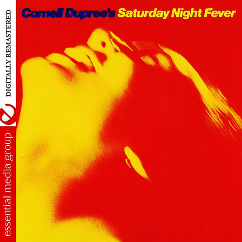 Play & Download Saturday Night Fever (Digitally Remastered) by Cornell Dupree | Napster