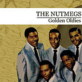 Golden Oldies (Digitally Remastered) by The Nutmegs