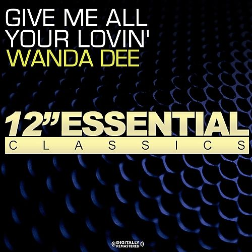 Play & Download Give Me All Your Lovin' by Wanda Dee | Napster