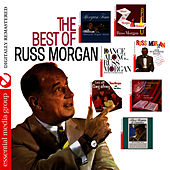 Play & Download The Best Of Russ Morgan (Digitally Remastered) by Russ Morgan | Napster
