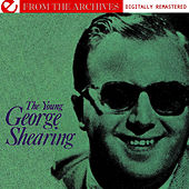 Play & Download The Young George Shearing - From The Archives (Digitally Remastered) by George Shearing | Napster