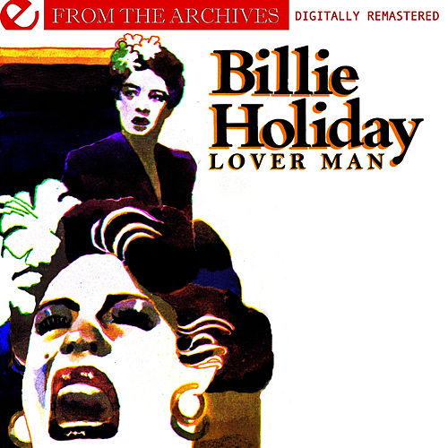 Play & Download Lover Man - From The Archives (Digitally Remastered) by Billie Holiday | Napster