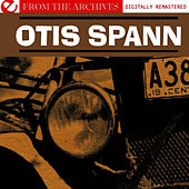 Otis Spann - From The Archives (Digitally Remastered) by Otis Spann