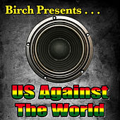 Birch Presents: Us Against The World by Various Artists