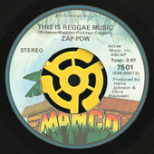 This Is Reggae Music / Break Down The Barriers by Zap Pow