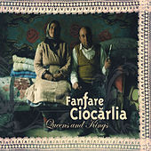 Play & Download Queens and Kings by Fanfare Ciocarlia | Napster