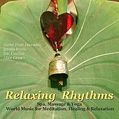 Relaxing Rhythms (Massage, Yoga, Spa & Healing New Age Music) by Various Artists