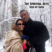 Play & Download Seed Of Faith by The Spiritual Keys | Napster