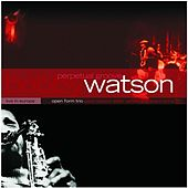 Play & Download Perpetual Groove by Bobby Watson | Napster