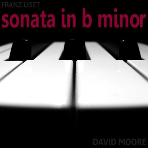Lizst: Sonata in B-Flat Major by David Moore