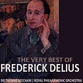The Very Best of Frederick Delius by Royal Philharmonic Orchestra