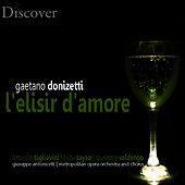 Play & Download Donizetti: L'elisir d'Amore by Metropolitan Opera Orchestra and Chorus | Napster