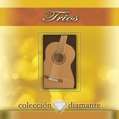 Play & Download Trios: Coleccion Diamante by Various Artists | Napster