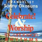 Play & Download Celebrate & Worship In Caribbean Rhythms by Sonny Okosun | Napster