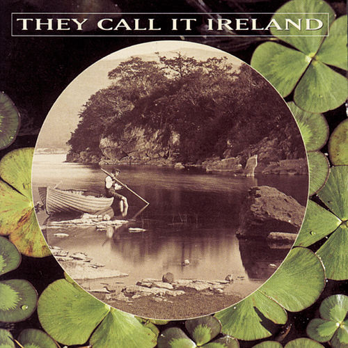 Play & Download They Call It Ireland by Various Artists | Napster