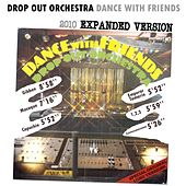 Play & Download Dance with friends (2010 Expanded Version) by Drop Out Orchestra | Napster