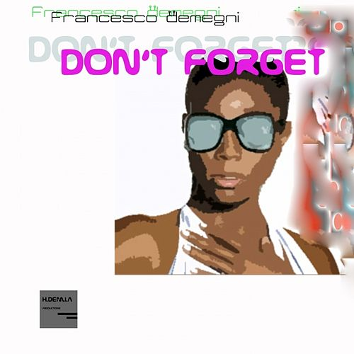 Play & Download Don't Forget by Francesco Demegni | Napster