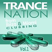 Play & Download Trance Nation from Ibiza & Miami, Vol.1 by Various Artists | Napster