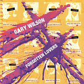Play & Download Forgotten Lovers by Gary Wilson | Napster