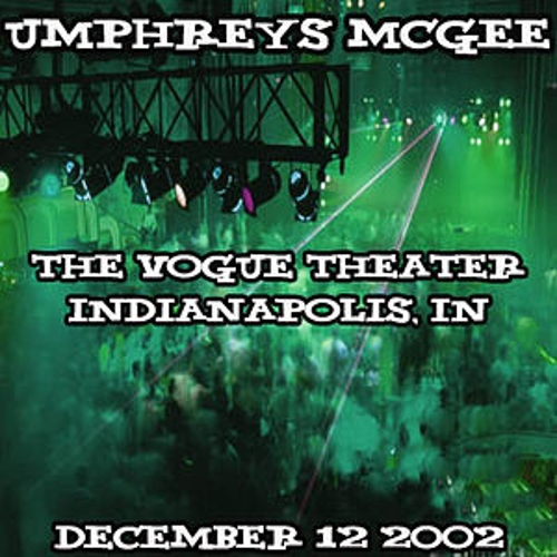 Play & Download 12-12-02 - The Vogue Theater - Indianapolis, IN by Umphrey's McGee | Napster