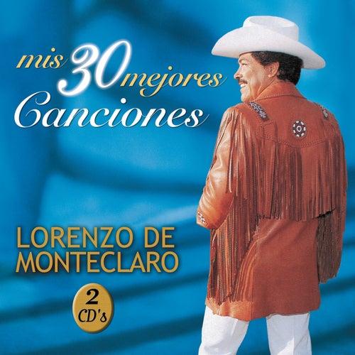 Mis 30 Mejores Canciones by Lorenzo De Monteclaro