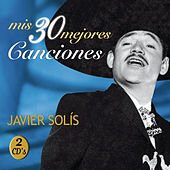 Play & Download Mis 30 Mejores Canciones by Javier Solis | Napster