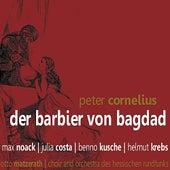 Cornelius: Der Barbier Von Baghdad by Choir and Orchestra des Hessischen Rundfunks
