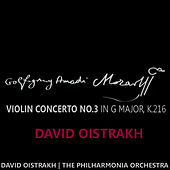 Play & Download Mozart: Violin Concerto No. 3 in G Major, K. 216 by David Oistrakh | Napster