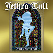 Play & Download Living With The Past by Jethro Tull | Napster