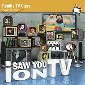 I Saw You On TV - Reality TV Stars Vol. 1 by Various Artists